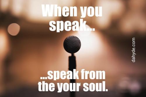 Speak your soul